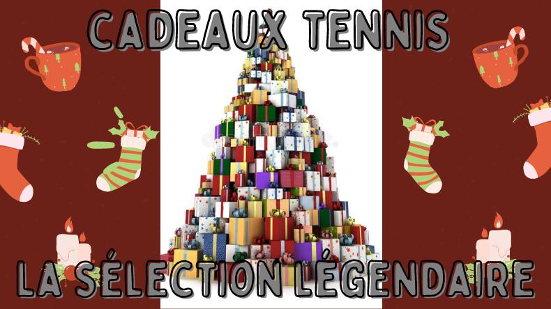 Idées cadeaux tennis : la sélection légendaire.