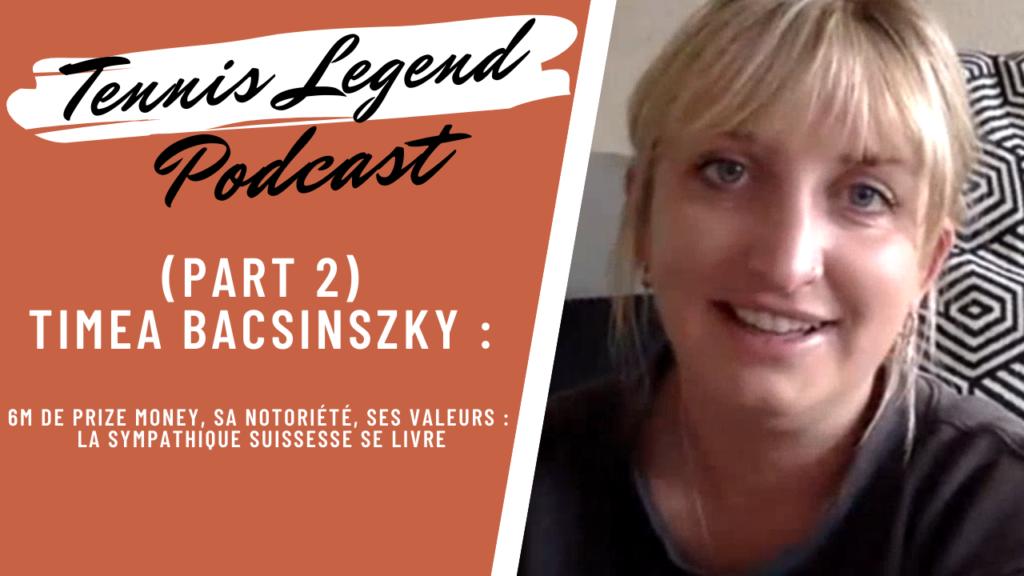 Découvrez la personnalité rafraîchissante de la joueuse Timea Bacsinszky dans la deuxième partie de notre podcast Tennis Legend.