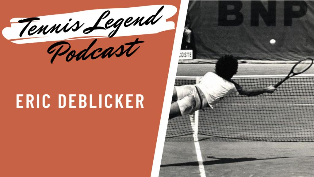 Podcast avec Eric Deblicker, une figure du tennis français.
